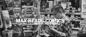 MAX READS COMICS: INDIE COMICS ROUNDUP! NOVEMBER 2020!