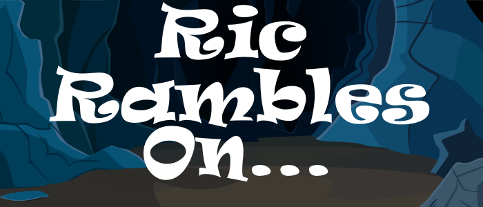 Ric Rambles On… Episode 2